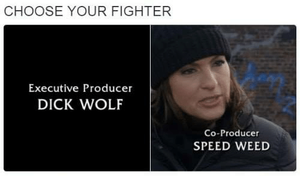 choose-your-fighter-executive-producer-dick-wolf-co-producer-speed-weed-37232594.png