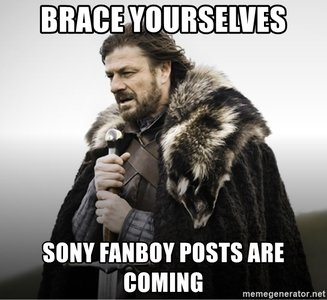 brace-yourselves-sony-fanboy-posts-are-coming.jpg