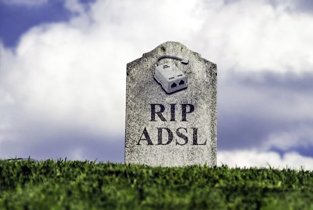 ADSL connections are getting cut – You will need to find an alternative